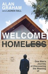 Welcome Homeless: One Man's Journey of Discovering the Meaning of Home - eBook