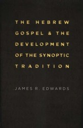 The Hebrew Gospel & the Development of the Synoptic Tradition