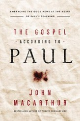 The Gospel According to Paul: Embracing the Good News at the Heart of Paul's Teachings - eBook