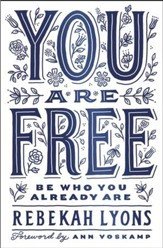 You Are Free: Be Who You Already Are - eBook
