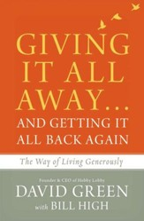 Giving It All Awayand Getting It All Back Again: The Way of Living Generously - eBook