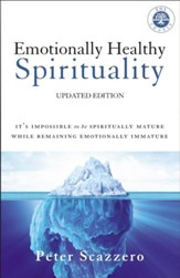 Emotionally Healthy Spirituality: It's Impossible to Be Spiritually Mature, While Remaining Emotionally Immature - eBook