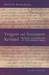 Targum and Testament Revisited: Aramaic Paraphrases of the Hebrew Bible: A Light on the New Testament, 2nd Ed.