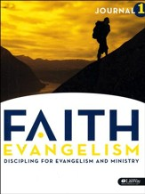 FAITH Evangelism: Discipling for Evangelism and Ministry, Volume 1 (Journal)