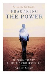 Practicing the Power: Welcoming the Gifts of the Holy Spirit in Your Life - eBook