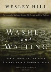 Washed and Waiting: Reflections on Christian Faithfulness and Homosexuality / Enlarged - eBook