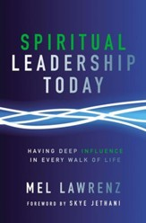Spiritual Leadership Today: Having Deep Influence in Every Walk of Life - eBook