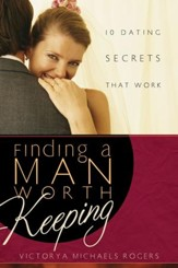 Finding A Man Worth Keeping: Dating Secrets that Work - eBook