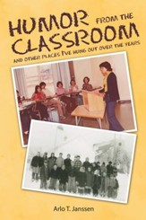 Humor from the Classroom: And Other Places Ive Hung out over the Years - eBook