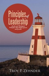Principles of Leadership: Secular and Theological Principles That Define Success and Growth - eBook