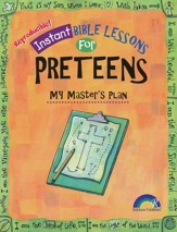 Instant Bible Lessons for Preteens: My Master's Plan