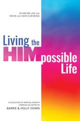 Living the Himpossible Life: A Collection of Spiritual Insights