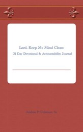 Lord, Keep My Mind Clean: 31 Day Devotional & Accountability Journal - eBook