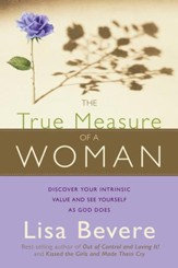 The True Measure Of A Woman: Discover your intrinsic value and see yourself as God does - eBook