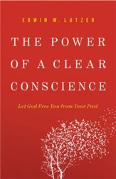 The Power of a Clear Conscience: Let God Free You from Your Past - eBook