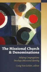 The Missional Church and Denominations: Helping Congregations Develop a Missional Identity