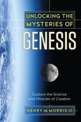 Unlocking the Mysteries of Genesis: Explore the Science and Miracles of Creation - eBook