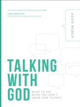 Face to face praying the scriptures for intimate worship ebook talking with god what to say when you dont know how to pray fandeluxe Document
