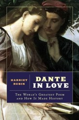 Dante in Love: The World's Greatest Poem and How It Made History - eBook