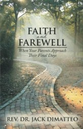 Faith and Farewell: When Your Parents Approach Their Final Days
