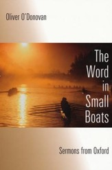 The Word in Small Boats: Sermons from Oxford