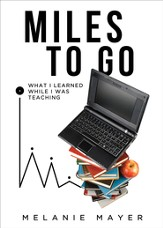 Miles to Go: What I Learned While I Was Teaching - eBook