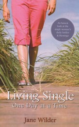 Living Single One Day at a Time: An Honest Look at the Single Woman's Daily Battles and Blessings