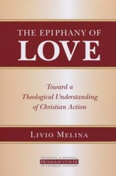 The Epiphany of Love: Toward a Theological Understanding of Christian Action