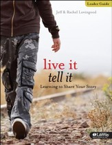 Live It, Tell It: Learning to Share Your Story (Leader Guide)