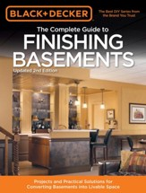 Black & Decker The Complete Guide to Finishing Basements: Projects and Practical Solutions - Updated 2nd Edition