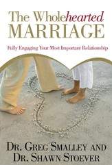 The Wholehearted Marriage: Fully Engaging Your Most Important Relationship - eBook
