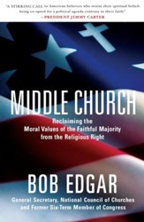 Middle Church: Reclaiming the Moral Values of the Faithful Majority from the Religious Right - eBook