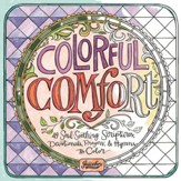 Colorful Comfort: 49 Soul-Soothing Scriptures, Devotionals, Prayers, & Hymns to Color - Slightly Imperfect