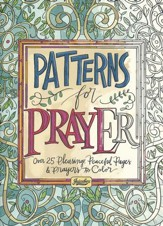 Patterns For Prayer: Over 25 Pleasing, Peaceful Pages & Prayers to Color