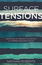 Surface Tensions: Searching for Sacred Connection in a Media-Saturated World - eBook