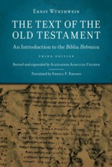 The Text of the Old Testament: An Introduction to the Biblia Hebraica, Third Edition