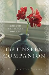 The Unseen Companion: God With the Single Mother - eBook