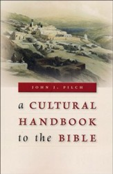 A Cultural Handbook to the Bible