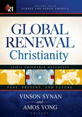 Global Renewal Christianity: Europe and North America Spirit Empowered Movements: Past, Present, and Future - eBook