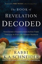 The Book of Revelation Decoded: A Simple Guide to Understanding the End Times Through the Eyes of the Hebrew Prophets - eBook