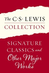 The Signature Classics of C. S. Lewis: Mere Christianity, The Screwtape Letters, The Great Divorce, The Problem of Pain, Miracles, A Grief Observed, The Abolition of Man, and The Four Loves - eBook