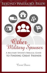 Other Military Spouses: A Military Spouses Biblical Guide to Finding Great Friends - eBook