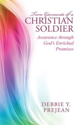 Torn Garments of a Christian Soldier: Assurance Through God's Enriched Promises - eBook
