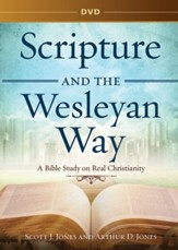 Scripture and the Wesleyan Way: A Bible Study on Real Christianity - DVD