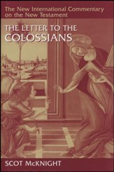 Epistle to the Colossians: New International Commentary on the New Testament (NICNT)