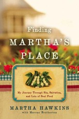 Finding Martha's Place: My Journey Through Sin, Salvation, and Lots of Soul Food - eBook