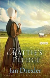 Mattie's Pledge (Journey to Pleasant Prairie Book #2): A Novel - eBook
