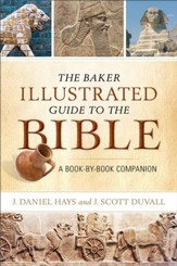The Baker Illustrated Guide to the Bible: A Book-by-Book Companion - eBook