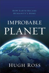 Improbable Planet: How Earth Became Humanity's Home - eBook