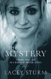 The Mystery: Finding True Love in a World of Broken Lovers - eBook